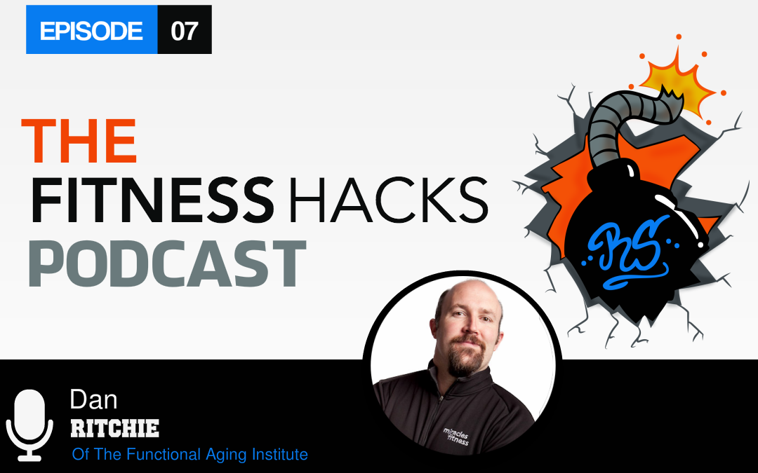 FHP 007: Dan Ritchie Of The Functional Aging Institute