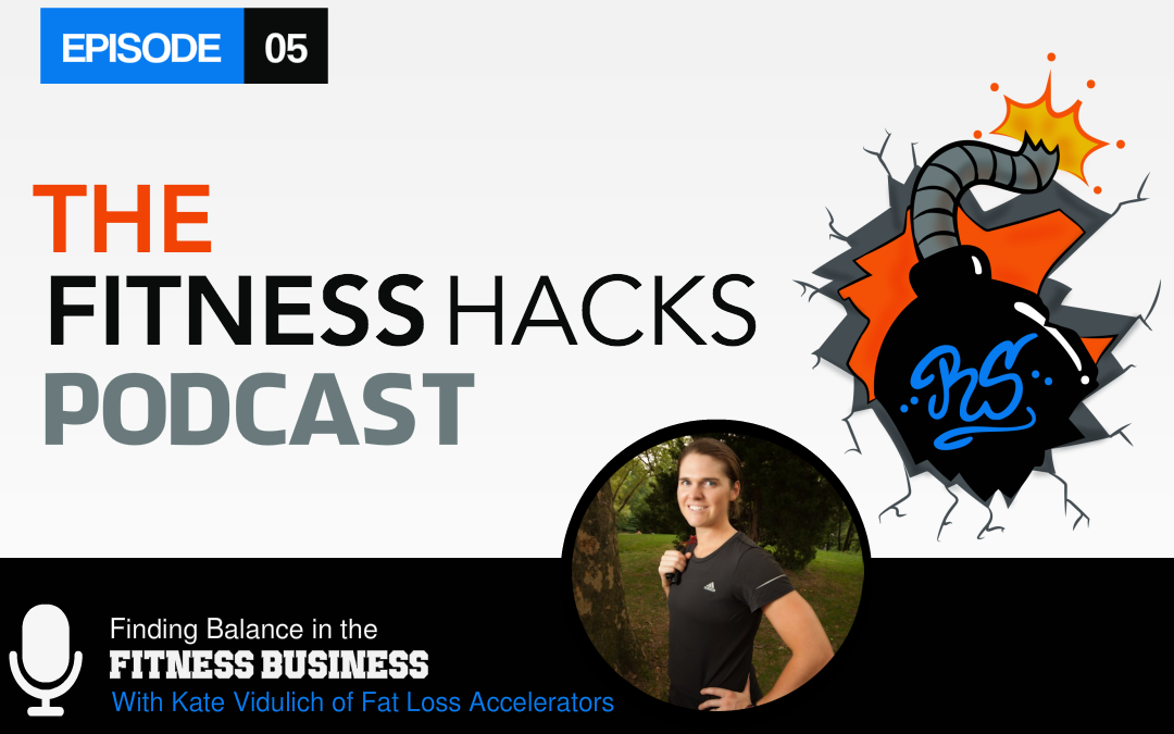 FHP 005: Kate Vidulich of Fat Loss Accelerators Talks Finding Balance In The Fitness Industry