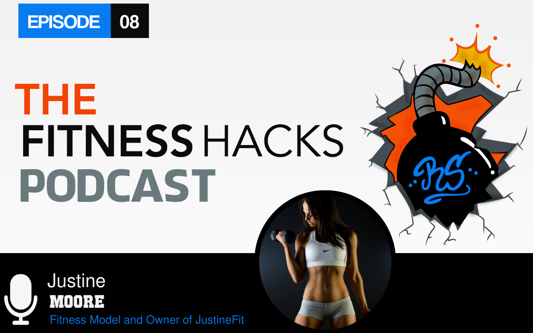 FHP 008: Justine Moore Fitness Model and Owner of JustineFit.com