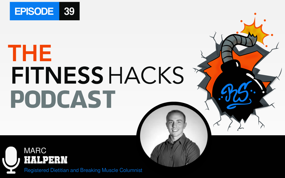FHP 039: Marc Halpern, Registered Dietitian And Columnist For Breaking Muscle