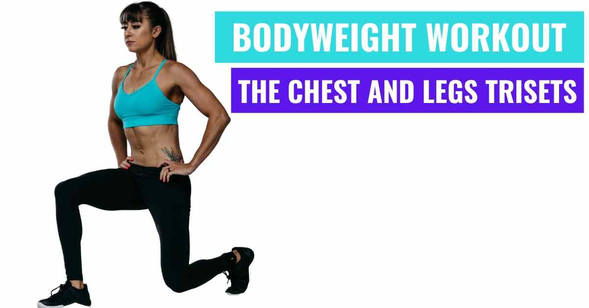 At-Home Bodyweight Workout: The 20s Chest And Legs Trisets