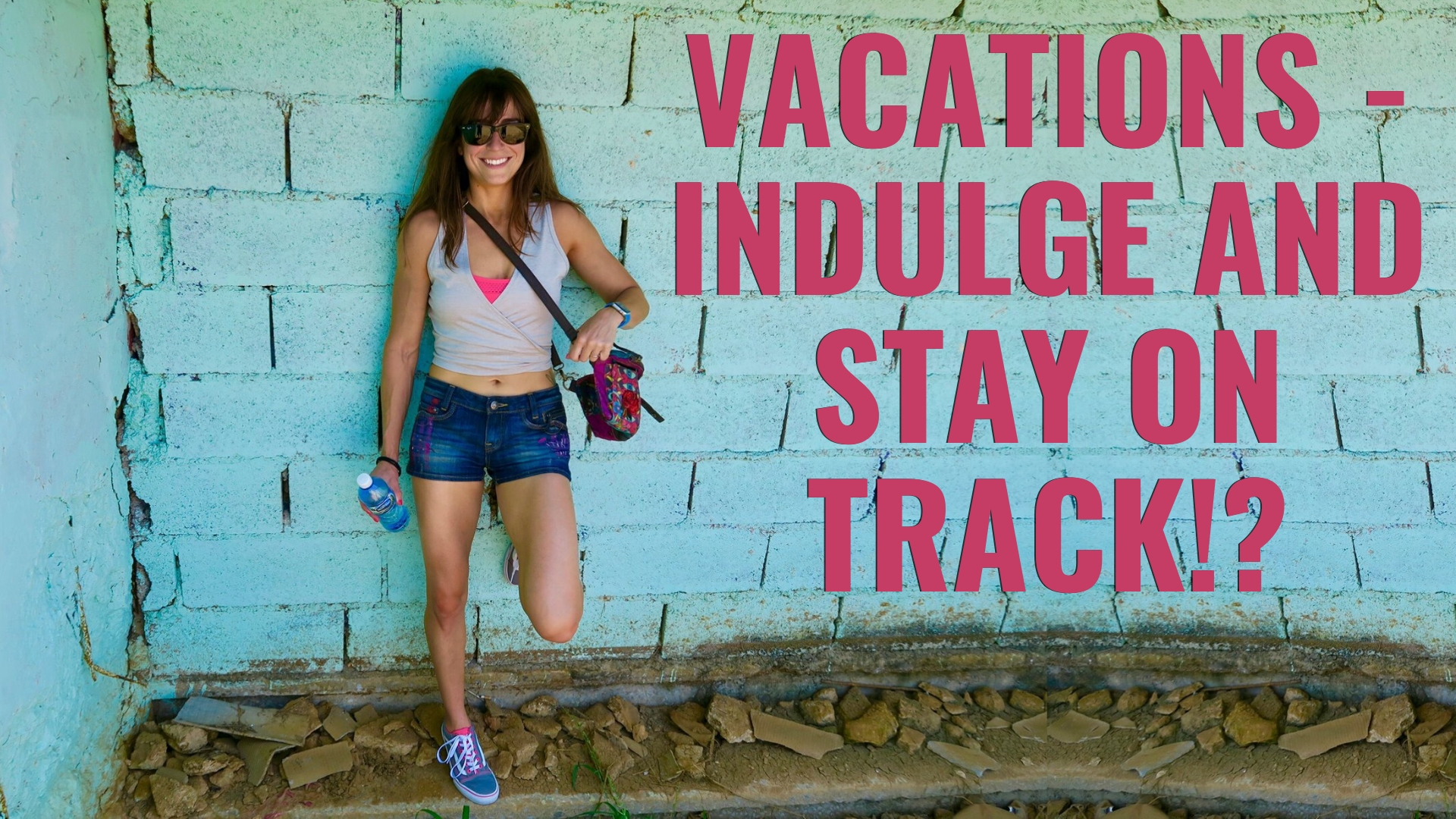 FHP S2:E23 – Vacations – Indulge AND Stay On Track!?