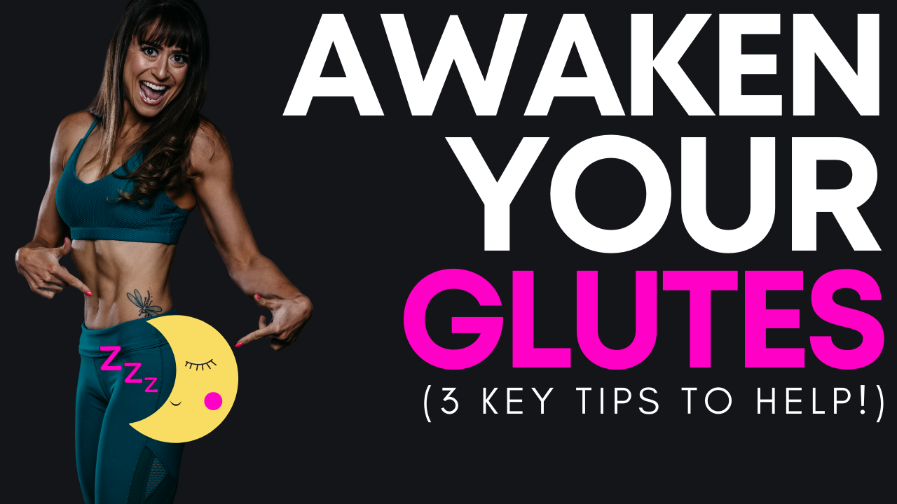 How To Awaken Your Glutes – 3 Keys