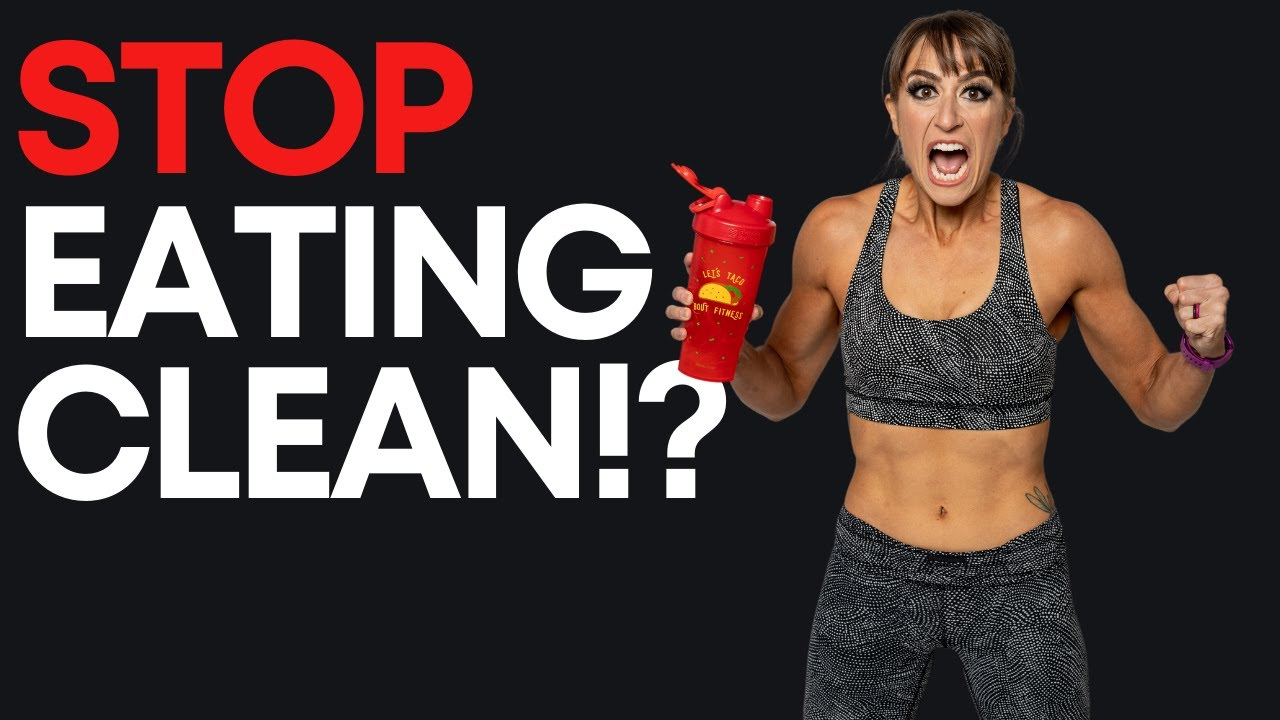 Why You SHOULDN'T Eat Clean – Do This Instead!