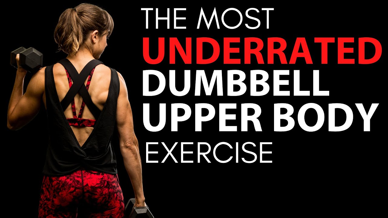 The Most UNDERRATED Dumbbell Upper Body Exercise